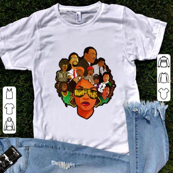 Pretty Powerful Roots Black History Month I Love My Roots shirt