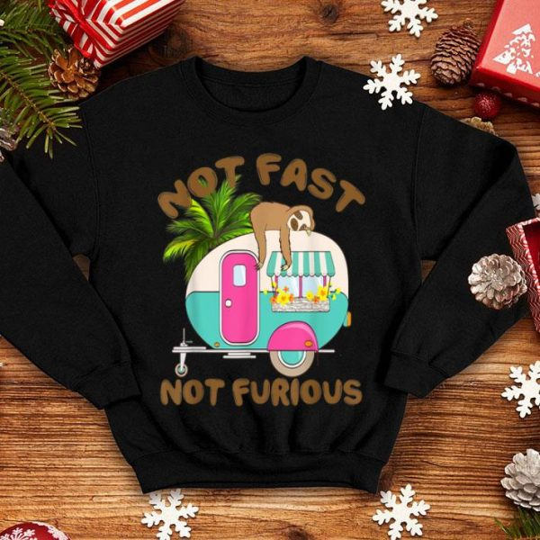 Funny Not Fast Not Furious - Sloth Lover Gift shirt