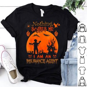 Funny Nothing scares me I'm a Insurance Agent Halloween Costume shirt
