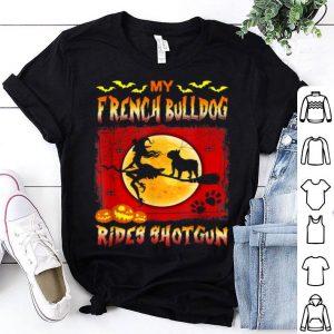 My French Bulldog Rides Shotgun Halloween shirt