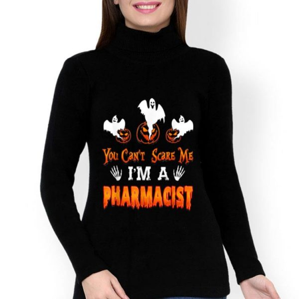 Pharmacist Halloween You Can't Scare Me I'm A Pharmacist shirt