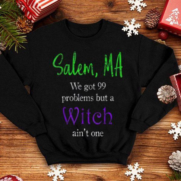 Salem, Ma 99 Problems - Witch Trials Halloween shirt