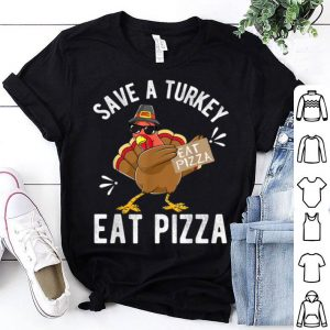 Awesome Save a Turkey Eat Pizza Thanksgiving Kids Adult Vegan shirt