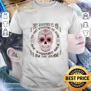 Awesome Sugar skull they whispered to her i am the storm Breast cancer shirt
