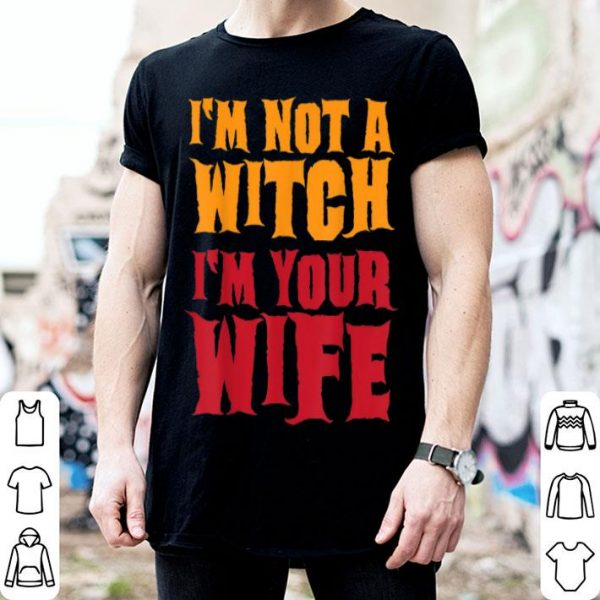 Funny I'm Not A Witch Funny Halloween Couples Costume shirt