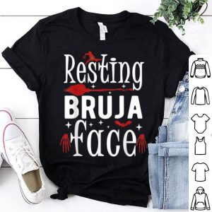 Funny Resting Bruja Face Bad and Bruja Funny Halloween Witch Women shirt