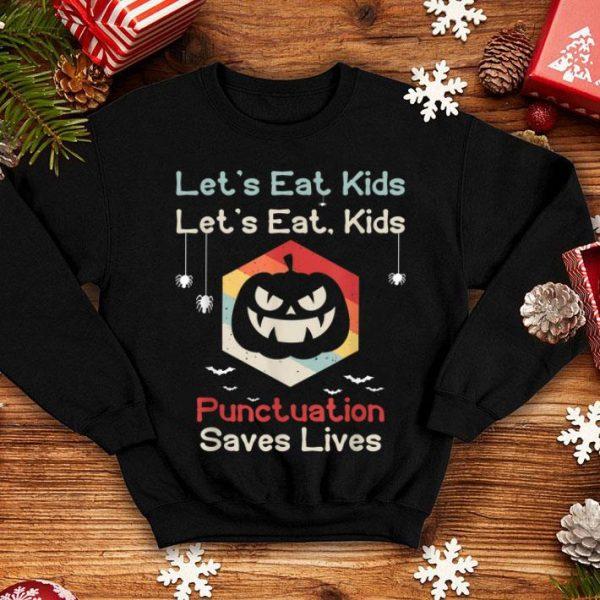 Hot Lets eat kids Funny Teachers Pumpkin Grammar Halloween shirt