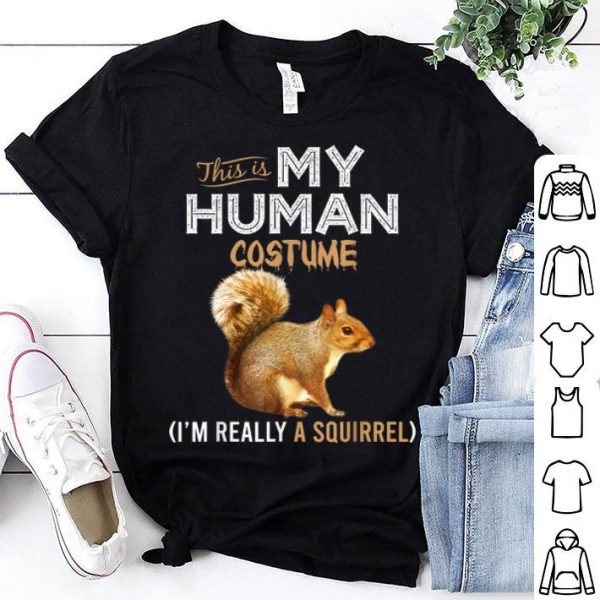 Hot This Is My Human Costume Squirrel Lover Halloween shirt