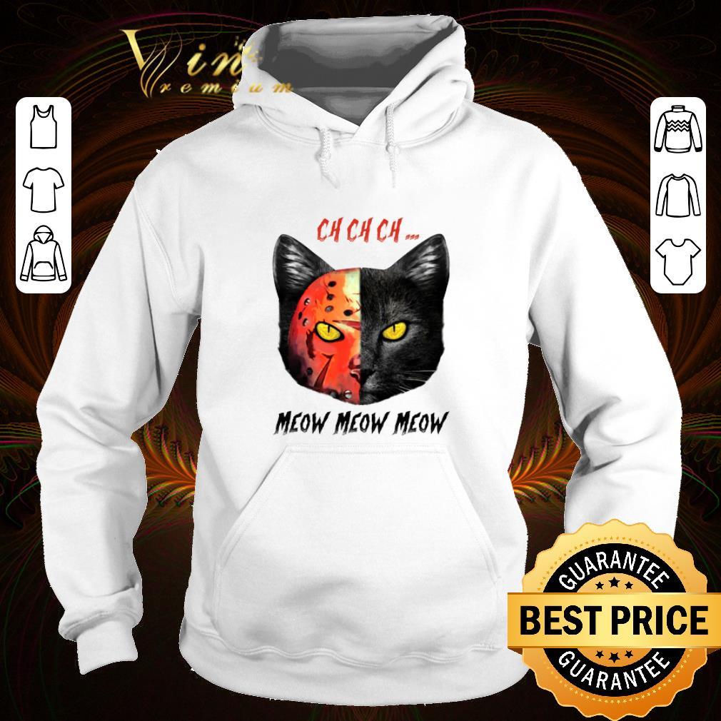 Official Premium Black Cat Ch Ch Ch Meow Meow Meow Jason Voorhees shirt 4 - Official Premium Black Cat Ch Ch Ch Meow Meow Meow Jason Voorhees shirt