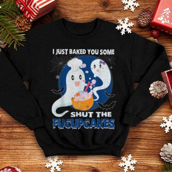 Premium I Just Baked You Some Shut The Fucupcakes Halloween Gift tee shirt