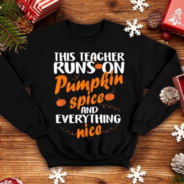 Premium Pumpkin Spice Teacher Everything Nice Fall Halloween Gift shirt