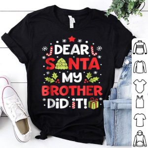 Awesome Dear Santa My Brother Did it Christmas Girls Kids shirt
