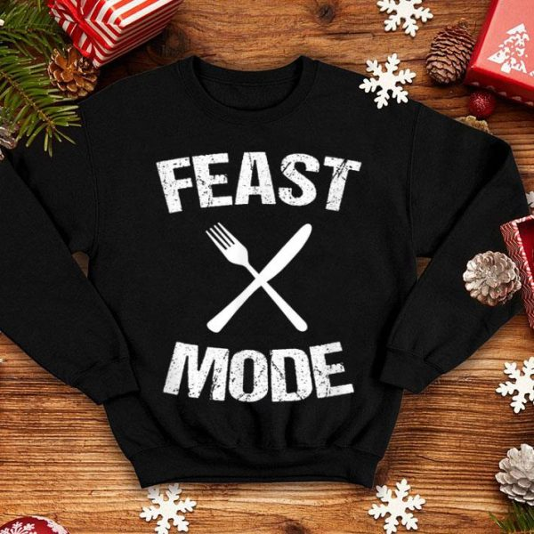 Hot Feast Mode Fork Knife Funny Thanksgiving Distressed shirt