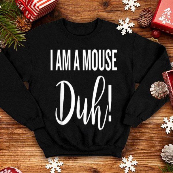 Hot I Am Mouse Duh Halloween Christmas Funny Cool Holida shirt