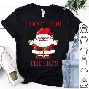 Nice Funny Santa Christmas I do it for the Ho'sT sweater