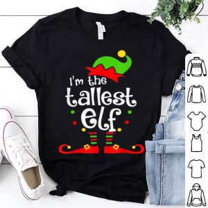 Nice I'm The Tallest ELF Christmas Xmas Funny Matching Squad Gift shirt