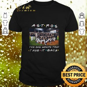 Original Houston Astros the one where they take it back Friends shirt