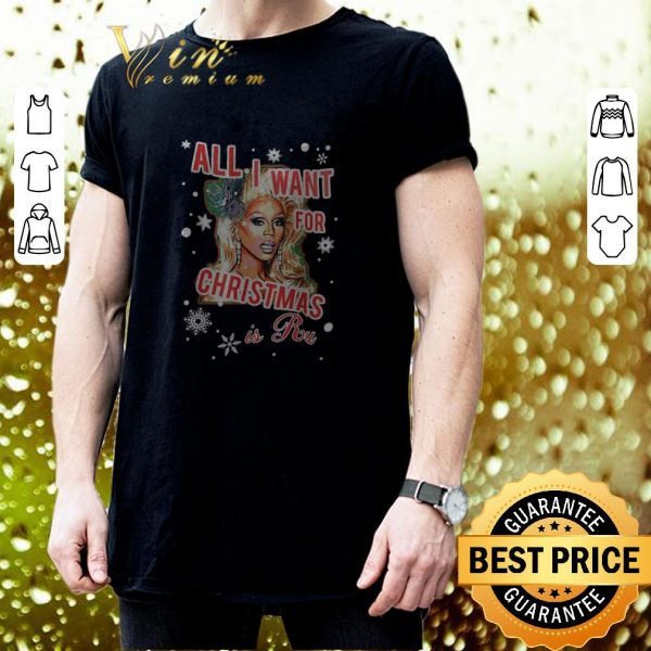 Original RuPaul All I Want For Christmas Is Ru shirt