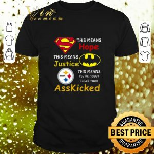Original Steelers Superman This means hope this means justice asskicked shirt