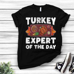 Original Thanksgiving Dinner Chef Pun Turkey Expert Of The Day Pun shirt