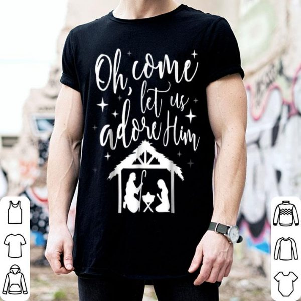 Premium Come Let Us Adore Him Christmas Jesus Nativity shirt
