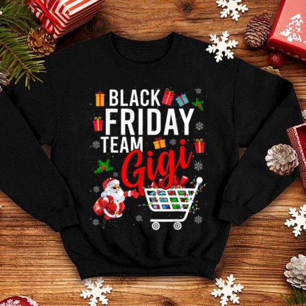 Pretty Black Friday Team Gigi Funny Shopping Christmas Gifts shirt