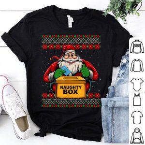Pretty Funny Santa Claus Naughty Box Ugly Christmas Style shirt