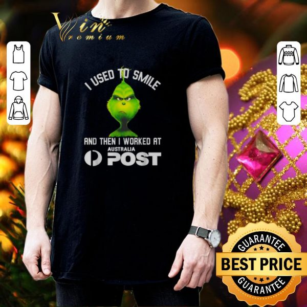 Top Grinch i used to smile and then i worked at Australia Post shirt