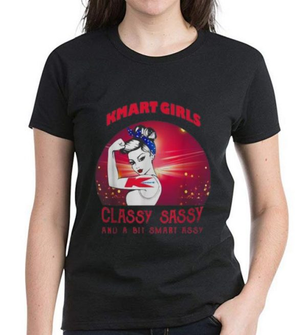 Great Kmart Girls Classy Sassy And A Bit Smart Assy shirt