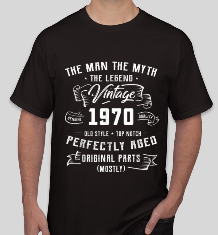 Hot The Man The Myth The Legend Vintage 1970 shirt 4 - Hot The Man The Myth The Legend Vintage 1970 shirt