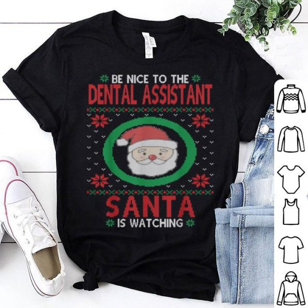 Nice Santa Is Watching Funny Dental Assistant Ugly Christmas sweater