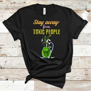 Awesome Skull And Flowers Sarcastic Stay Away From Toxic People shirt