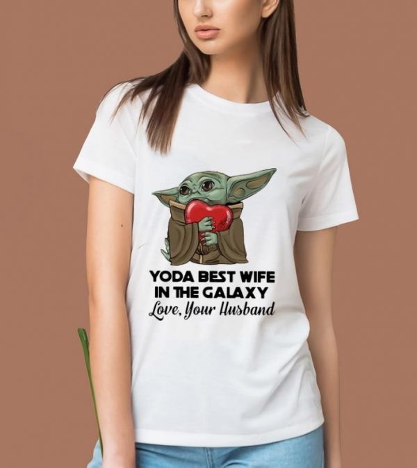Original Baby Yoda Best Wife In The Galaxy Love Your Husband shirt
