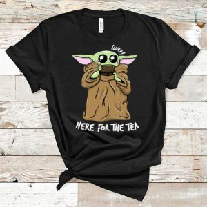Pretty Slurp Here For The Tea Baby Yoda shirt