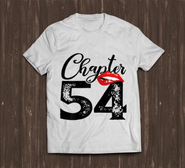 Top Chapter 54 Lips Happy 54th Birthday shirt