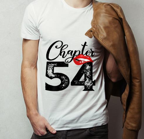 Top Chapter 54 Lips Happy 54th Birthday shirt 4 - Top Chapter 54 Lips Happy 54th Birthday shirt