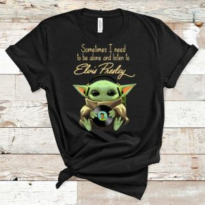 Awesome Baby Yoda Sometimes I Need To Be Alone And Listen To Elvis Presley shirt