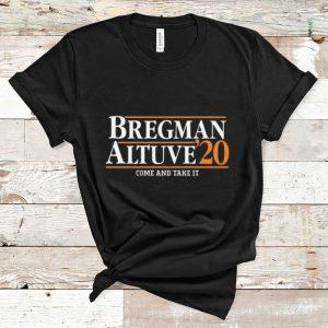 Awesome Bregman Altuve'20 Come And Take It shirt