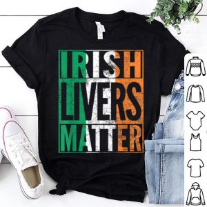Beautiful IRISH LIVERS MATTER St Patrick's Day Beer Drinking Gift shirt