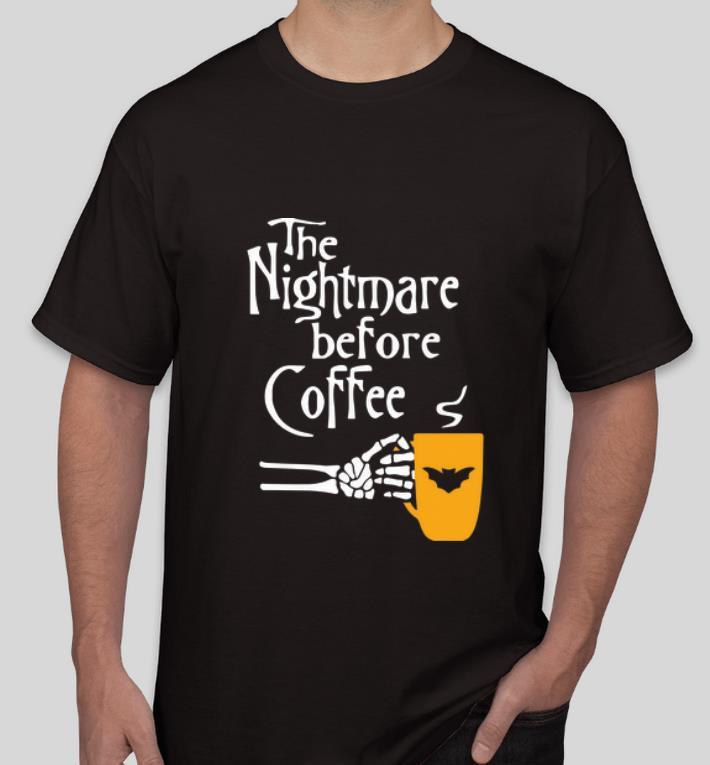 Great The Nightmare Before Coffee Skeleton Hand shirt 4 - Great The Nightmare Before Coffee Skeleton Hand shirt