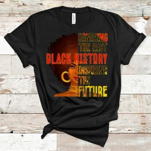 Official Black History Month Honoring Past Inspiring The Future shirt