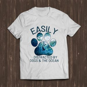 Premium Easily Distracted By Dogs And The Ocean shirt