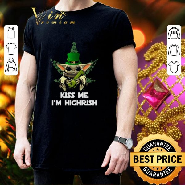 Original Baby Yoda Cannabis Kiss me I'm Highrish St. Patrick's day shirt