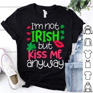 Top I'm Not Irish But Kiss Me Anyway St. Patrick Day Irish shirt