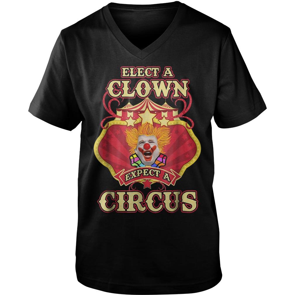 - Elect A Clown Expect A Circus Trump T-Shirt