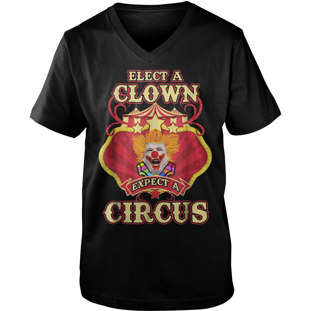 Elect A Clown Expect A Circus Trump T-Shirt Guys V-Neck