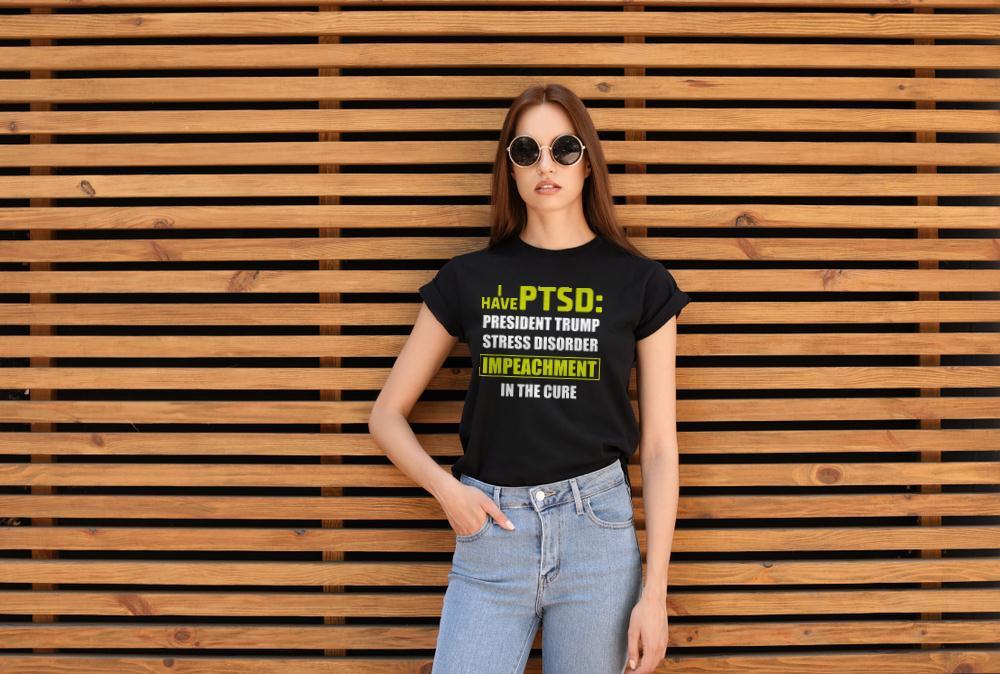 - I Have PTSD President Trump Stress Disorder Anti Trump T-Shirt