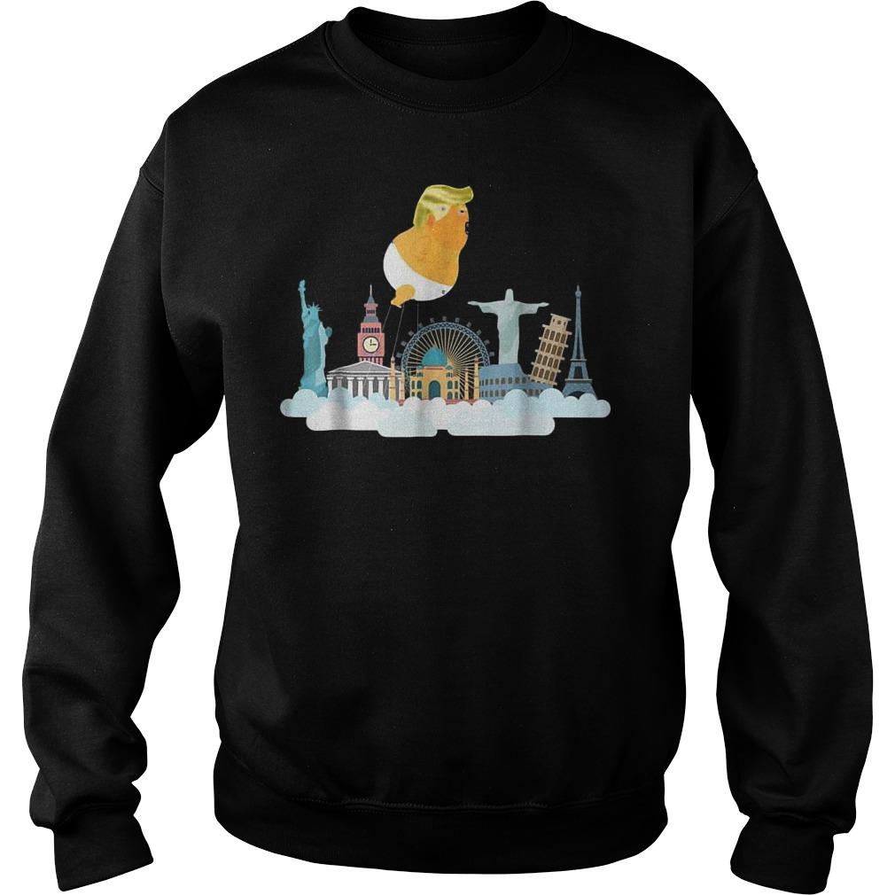 Trump Baby Balloon Travelling Around the World T-Shirt Sweatshirt Unisex