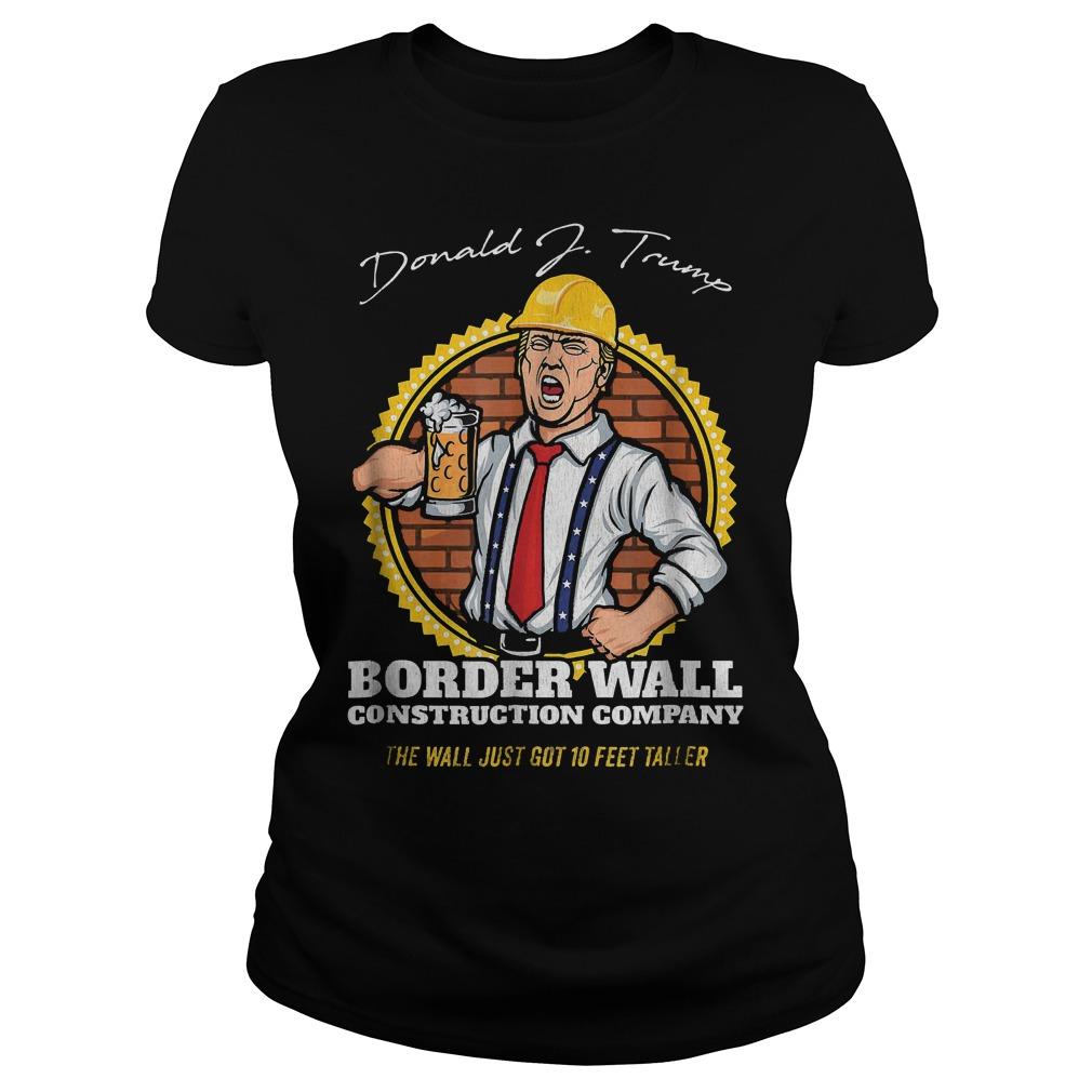 Trump Border Wall Construction Company T-Shirt Classic Ladies Tee
