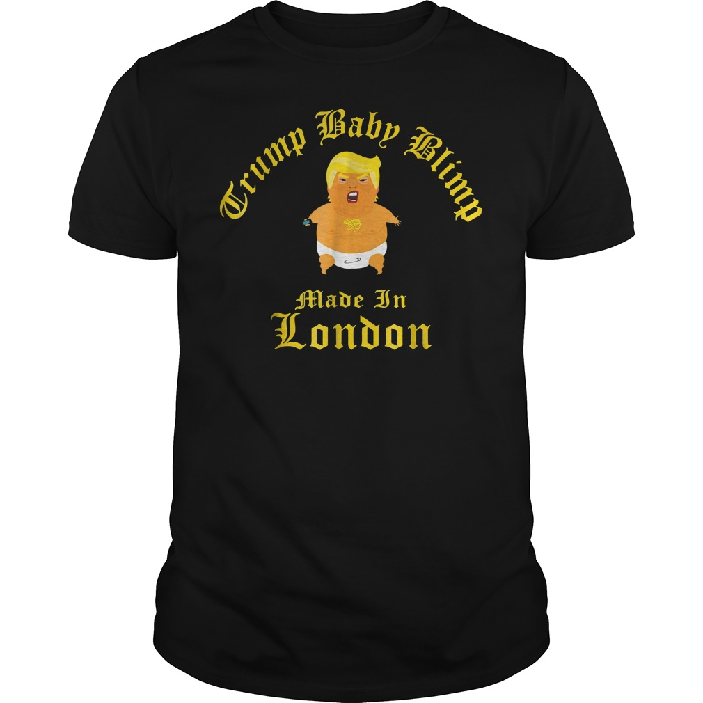 - Trump With Baby Blimp Made In London T-Shirt